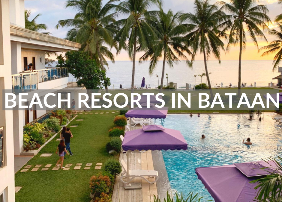 20 Top Beach Resorts In Bataan For Your Next Trip