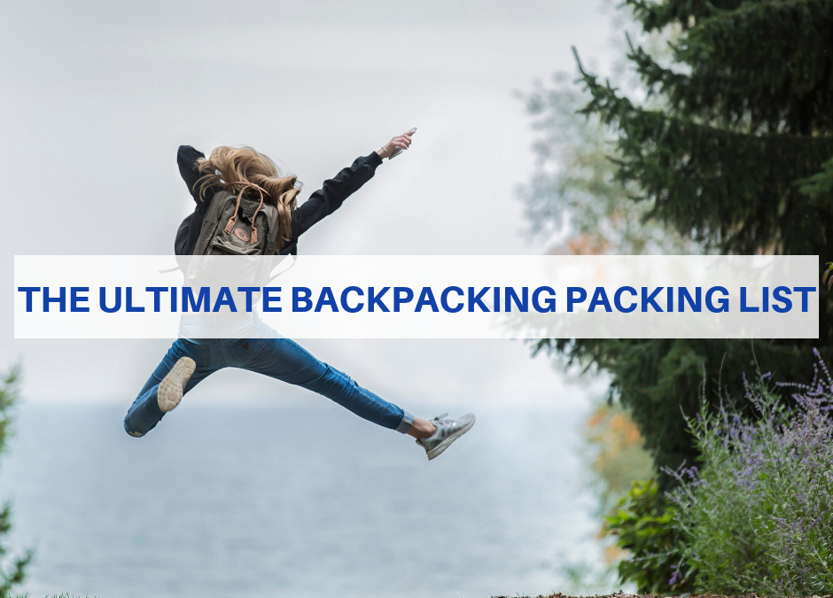 Backpacking Essentials List: 50+ Insanely Useful Items To Bring