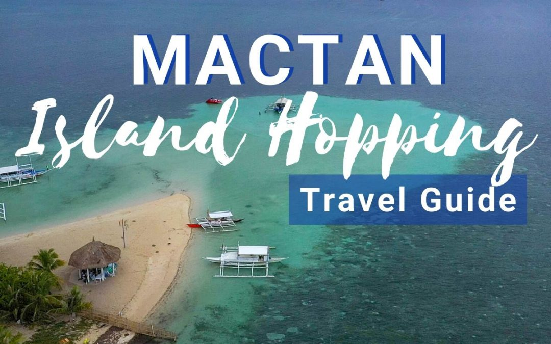 Mactan Island Hopping: 2020 Travel Guide