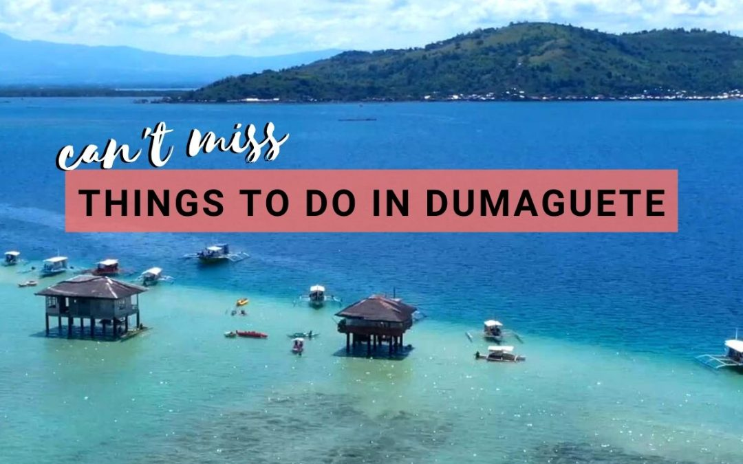 26 Can't Miss Things To Do In Dumaguete: 2020 Ultimate Travel Guide