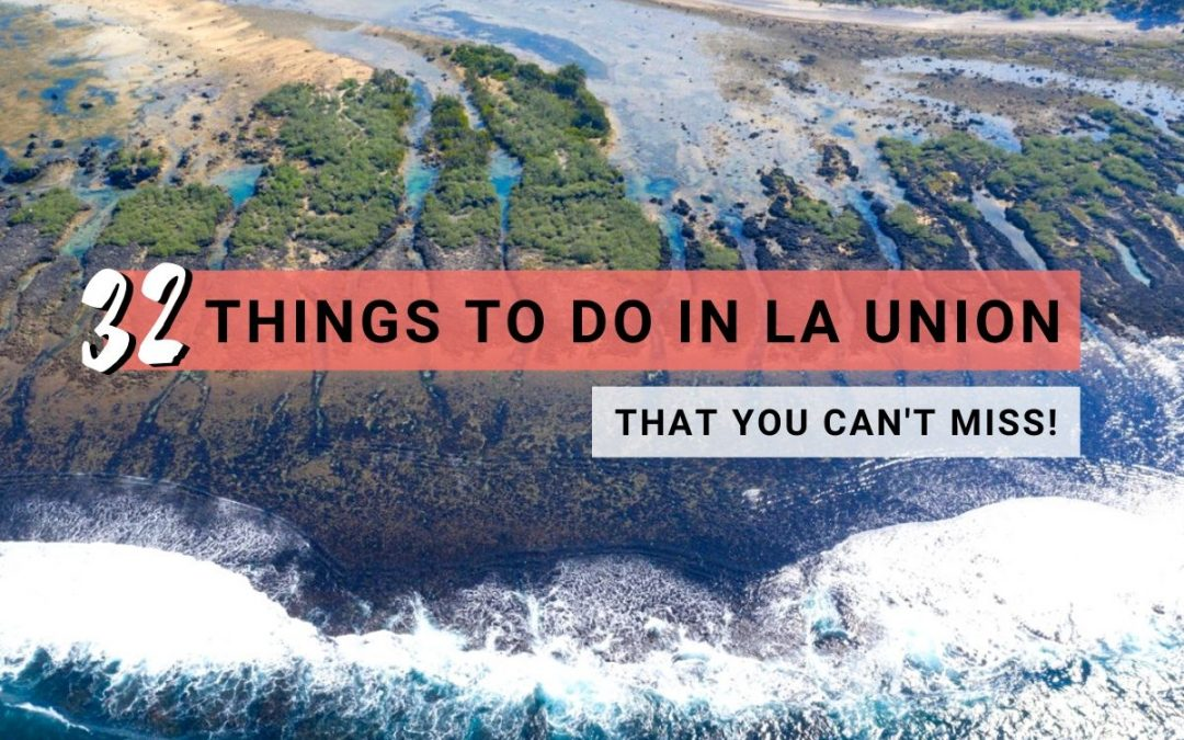 32 Must-Visit La Union Tourist Spots (What To Do In La Union)