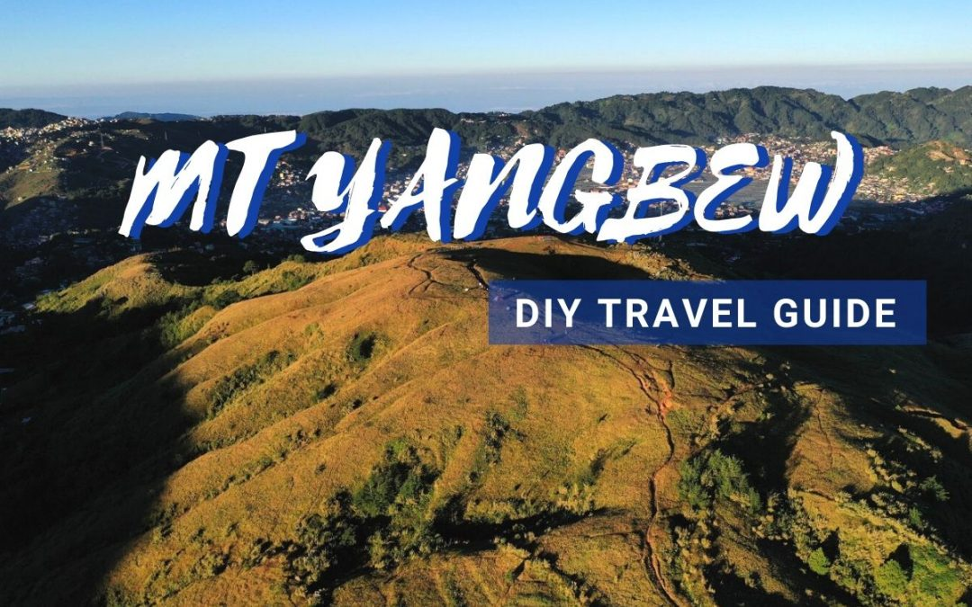Mt Yangbew, La Trinidad: The Ultimate 2020 DIY Travel Guide