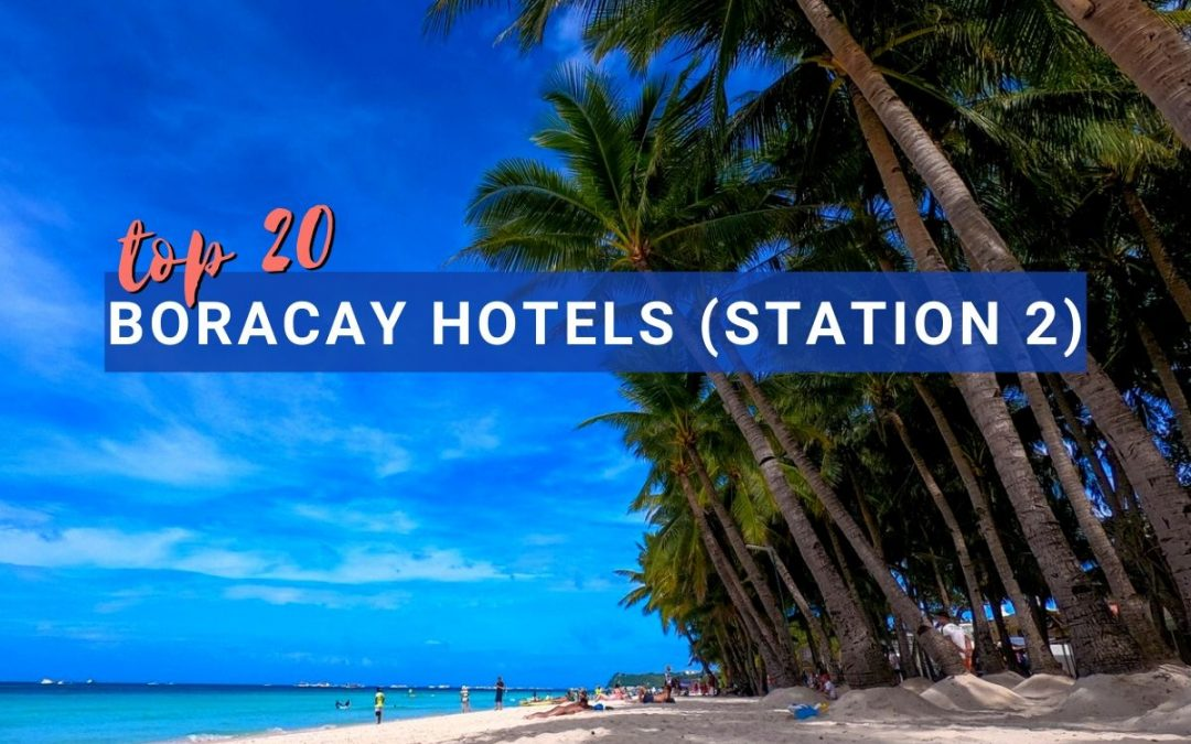 20 Best Hotels at Station 2 Boracay, Philippines